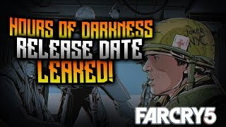 FAR CRY 5 - Hours Of Darkness Release Date Leaked! Vietnam DLC