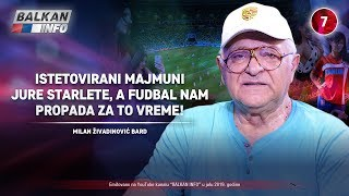 INTERVJU: Milan Živadinović - Istetovirani majmuni jure starlete, a fudbal nam propada! (16.7.2019)