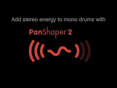 Add stereo energy to mono drum loops with PanShaper 2