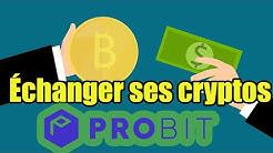 Échanger ses crypto-monnaies avec ProBit +[ 50 USDT à Gagner ]