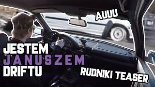 Jestem Januszem Driftu - Rudniki Teaser - niechcemisiegarage