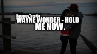 Wayne Wonder - Hold Me Now