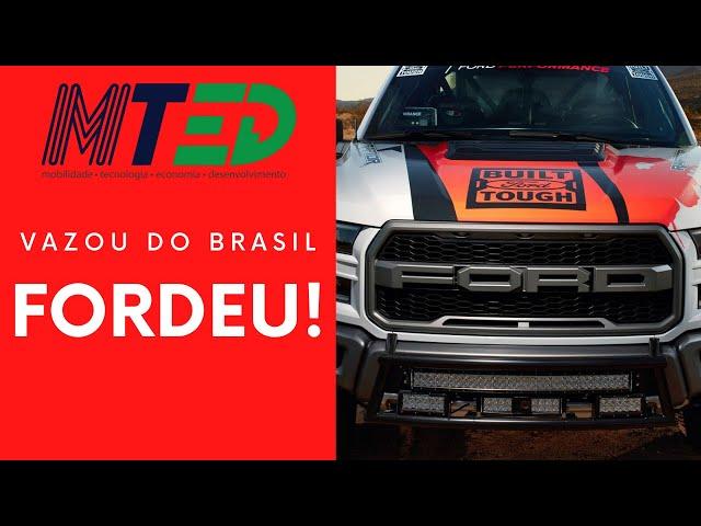 FORDEU! FORD VAZOU DO BRASIL - MTED
