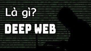 Những gì bạn biết về Deep Web đều sai hết - Đây mới là sự thật