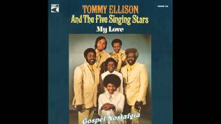 """""""My Love For God"""" (1975) Tommy Ellison & The Five Singing Stars"""