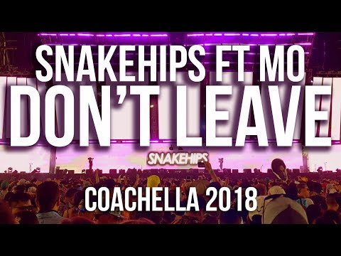 Snakehips Mo Dont Leave LIVE Coachella 2018