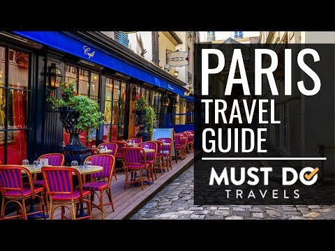 Paris Vacation Travel Guide | Must Do Travels