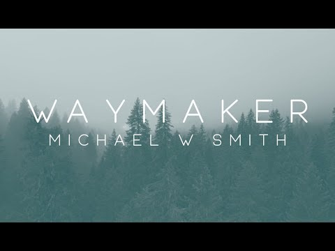 Michael W. Smith – Waymaker ft. Vanessa Campagna & Madelyn Berry