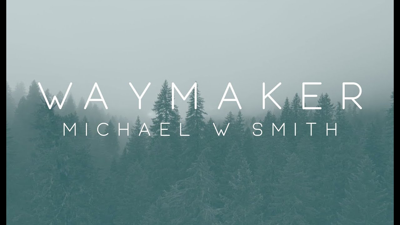 Michael W. Smith - Waymaker ft. Vanessa Campagna & Madelyn ...