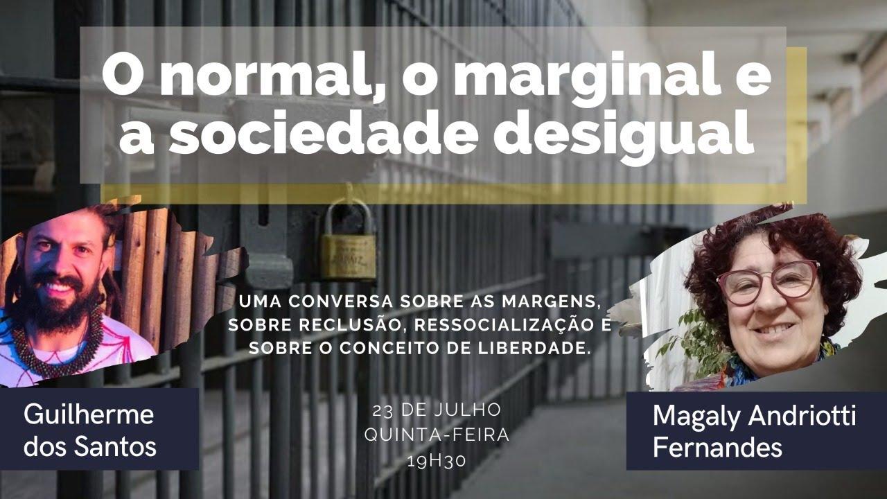 O normal, o marginal e a sociedade desigual com Magaly Andriotti Fernandes
