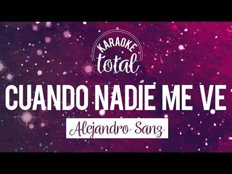 Cuando Nadie me Ve - Alejandro Sanz - Karaoke Sin Coros