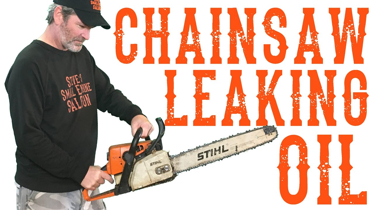 How To Repair a Chainsaw That Leaks Oil