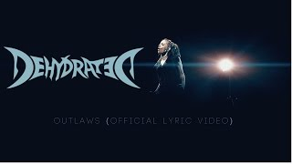 DEHYDRATED - Outlaws (OFFICIAL LYRIC VIDEO)