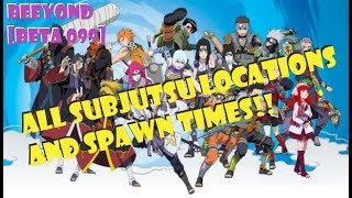 ALL SUBJUTSU LOCATIONS AND SPAWN TIMES!!! UPDATE 099 ROBLOX NRPG- BEYOND