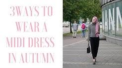 3 ways to wear a midi dress in Autumn