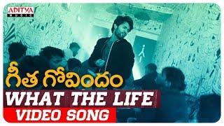 What The Life Video Song | Geetha Govindam Songs | Vijay Devarakonda, Rashmika Mandanna