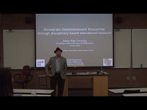 Advancing undergraduate education through disciplinary-based educational research - Oct. 19, 2016
