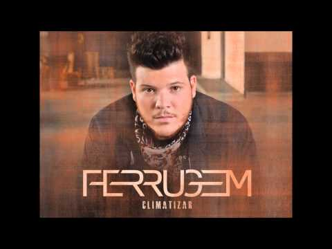 Ferrugem - Tentei Ser Incrível