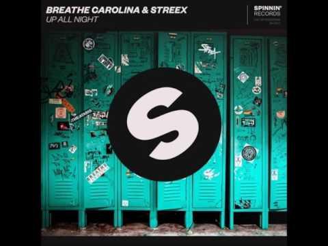 Breathe Carolina & Streex - Up All Night (Original Mix)