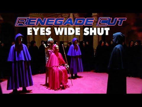 Eyes Wide Shut - Renegade Cut