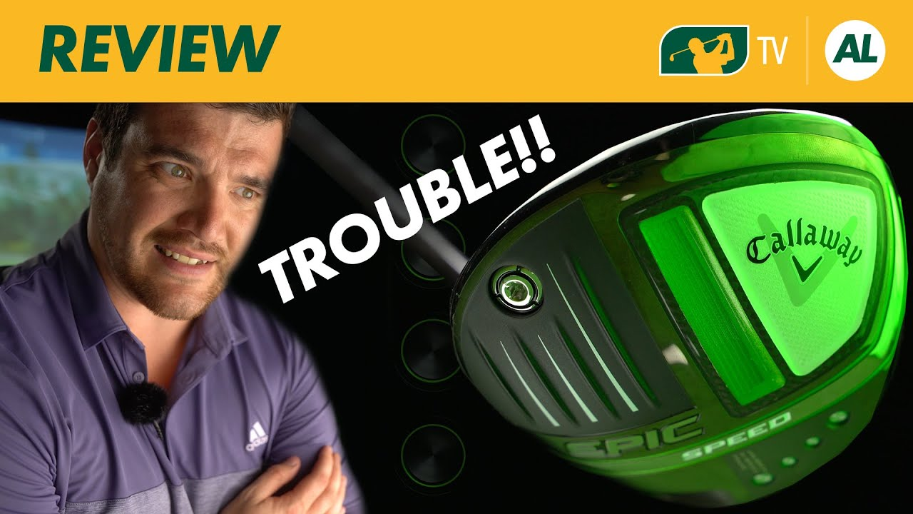 Callaway Epic Speed Driver | Are Callaway in TROUBLE?!