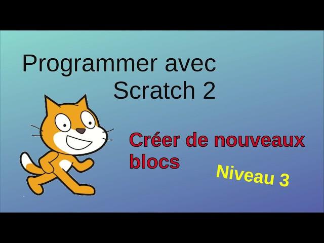 Programmer avec Scratch: création d'un nouveau bloc (niveau 3)