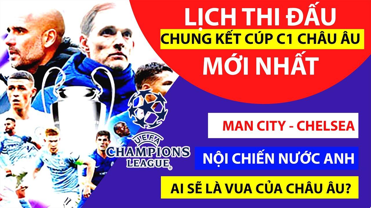 Lịch thi đấu bóng đá   Man City - Chelsea chung kết Cúp C1 châu Âu