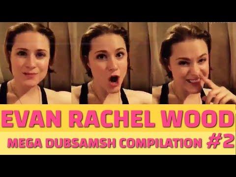 EVAN RACHEL WOOD DUBSMASH MEGA COMPILATION 2