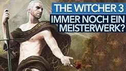 Ist The Witcher 3 fünf Jahre später immer noch ein Meisterwerk?