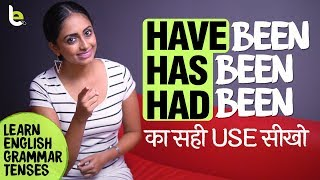 Have Been, Has Been, Had Been का सही Use सीखो | Learn English Grammar Tenses Through Hindi