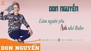 Làm Người Yêu Anh Nhé Babe - Don Nguyễn