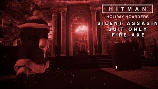 HITMAN - Holiday Hoarders - SA/SO by Fire Axe