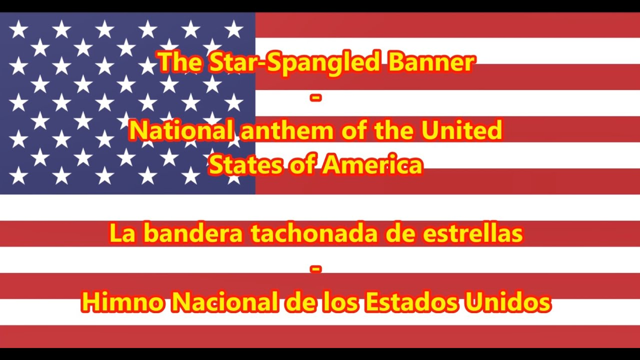 Himno Nacional De Los Estados Unidos National Anthem Of Usa En Es Letra Youtube