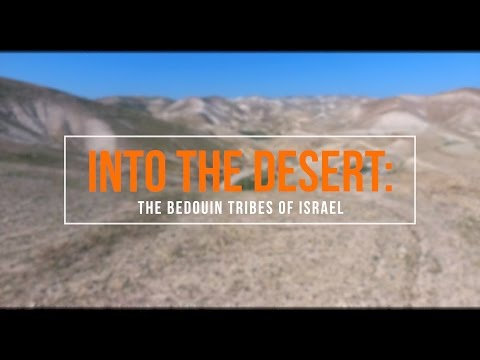 Into The Desert: The Bedouin Tribes of Israel