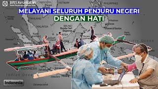 MELAYANI SELURUH PENJURU NEGERI DENGAN HATI - PELAYANAN PRIMA TENAGA KESEHATAN DI PENJURU INDONESIA