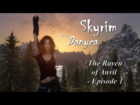 Skyrim with Danyca - The Raven of Anvil (1/4)