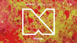 Inpetto - Needin