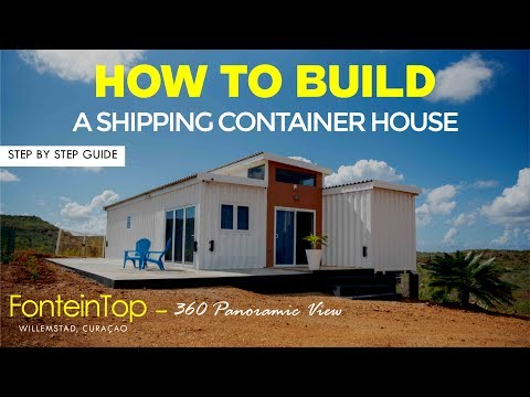 HOW TO BUILD A SHIPPING CONTAINER HOUSE | STEP BY STEP GUIDE