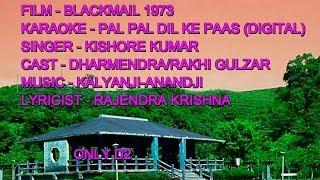 PAL PAL DIL KE PAAS KARAOKE WITH LYRICS ONLY D2 KISHORE BLACKMAIL 1973