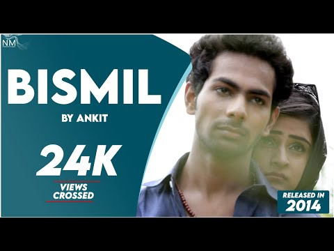 BISMIL Feat. Ankit || Namyoho Studios || Official Video