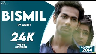BISMIL Feat. Ankit || Namyoho Studios || Official Video