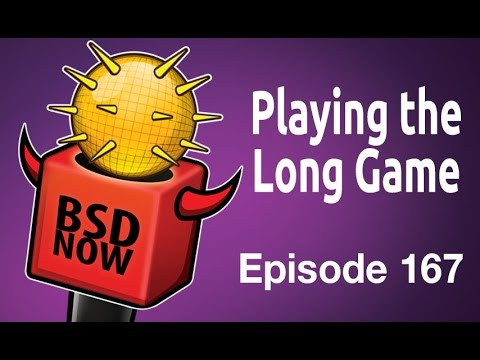 Playing the Long Game | BSD Now 167