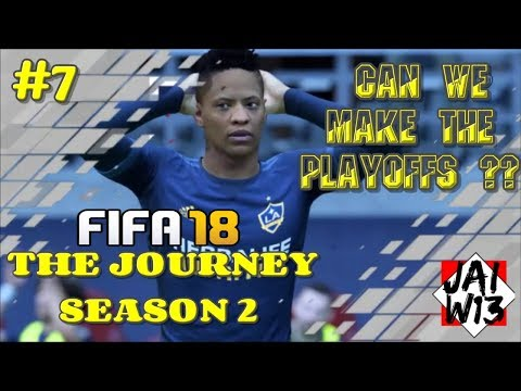 FIFA 18 - THE JOURNEY | PART 7 - CAN WE MAKE THE PLAYOFFS ??