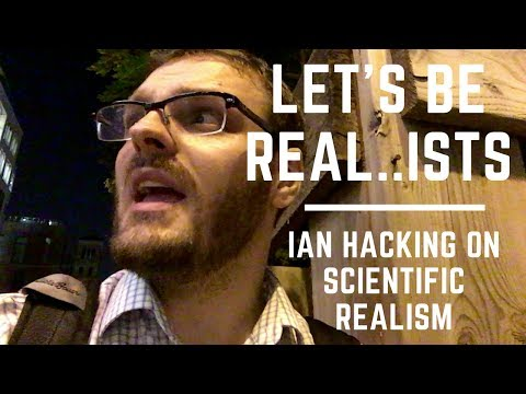 1.1 Ian Hacking: Let's Be Real...ists - How much faith should we put in science? - Philosophy Vlog 2