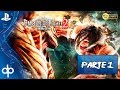 ATTACK ON TITAN 2 - Season 2 (A.O.T 2) Parte 1 Gameplay Español PS4  | Walkthrough 1080p