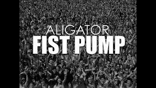 Aligator - Fist Pump (Teaser 2)