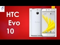 HTC Evo 10 Mobile : HTC Evo 10 Mobile Review :HTC Evo 10 Mobile Specification
