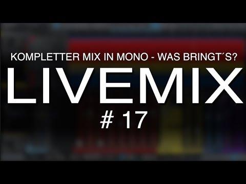 live-mix-#17:-kompletter-mix-in-mono---was-kommt-dabei-heraus?
