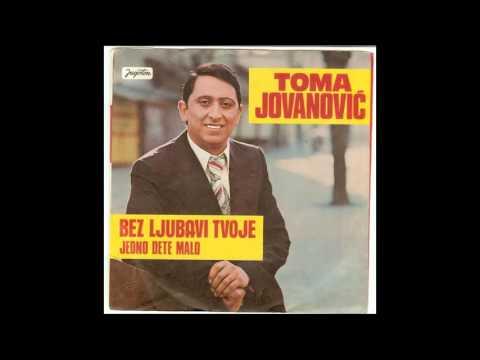 Toma Jovanovic - Jedno Dete Malo - ( Audio 1975? )