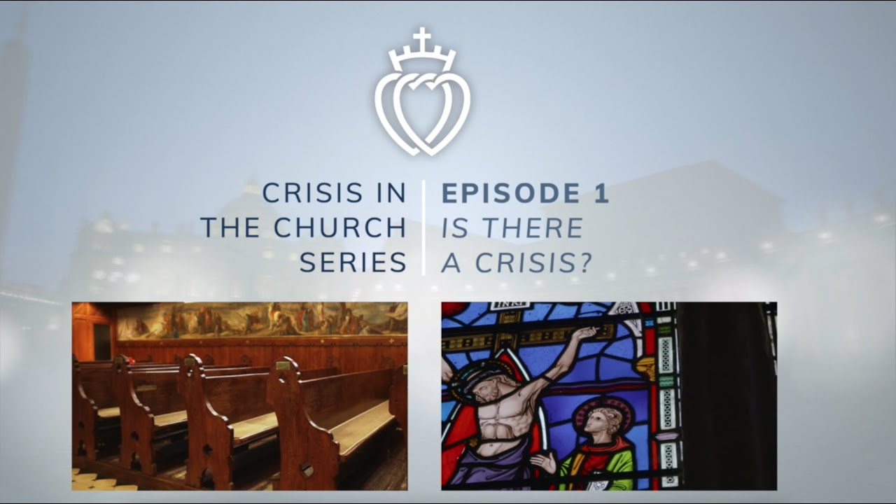 Download Crisis Series #1 with Fr. McFarland: Is There a Crisis?